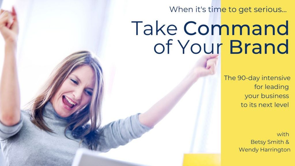 Take Command of Your Brand 90-Day Intensive Workshop